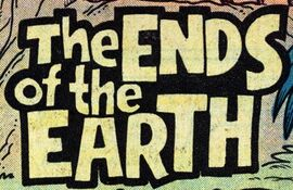The Ends of the Earth title card