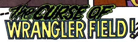 File:The Curse of Wrangler Field! title card.png