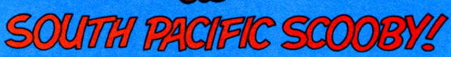 File:South Pacific Scooby! title card.png