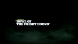 Howl of the Fright Hound title card