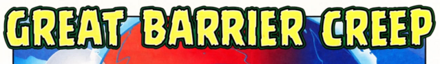 File:Great Barrier Creep title card.png