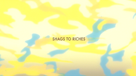 Shags to Riches title card