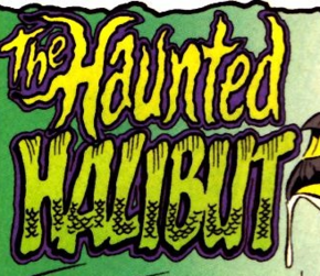 The Haunted Halibut title card