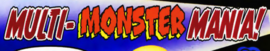 Multi-Monster Mania title card