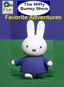 The Miffy Bunny Show - Favorite Adventures