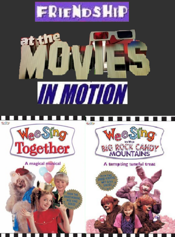 File:Friendship At The Movies In Motion - Wee Sing Together & The Big Rock Candy Mountain 2 Pack.png