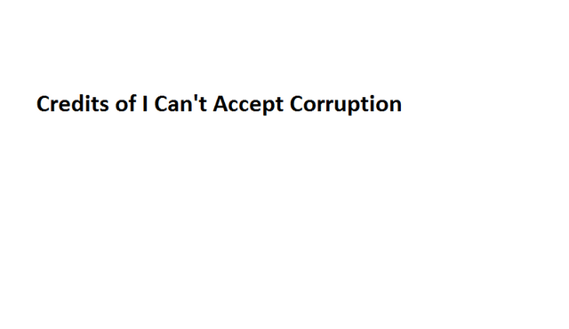 File:Credits of I Can't Accept Corruption.png