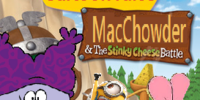 CartoonTales: MacChowder & the Stinky Cheese Battle