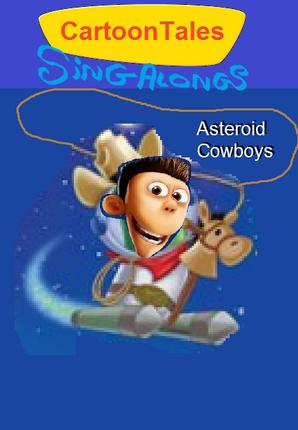 CartoonTales Sing-Alongs Asteroid Cowboys