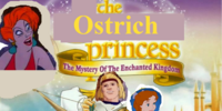 The Ostrich Princess III: The Mystery of the Enchanted Kingdom