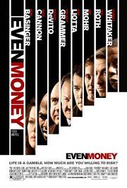 2007 - Even Money Movie Poster
