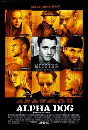 2007 - Alpha Dog Movie Poster