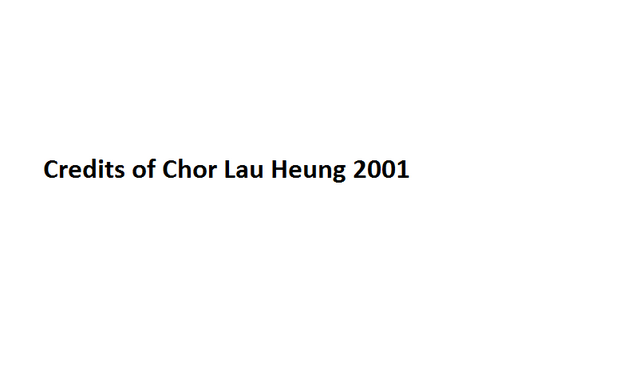 File:Credits of Chor Lau Heung 2001.png