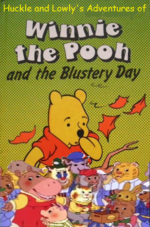 Huckle and Lowly's Adventures of Winnie the Pooh and The Blustery Day