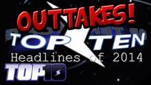OuttakesTop10HeadlinesOf2014