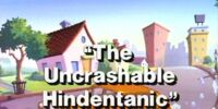 The Uncrashable Hindentanic