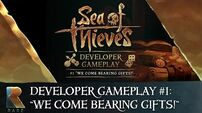 "Sea of Thieves Developer Gameplay 1 ""We Come Bearing Gifts!"""