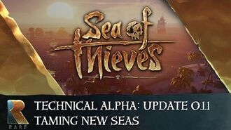 Sea of Thieves Technical Alpha Update 0.1.1 - Taming New Seas
