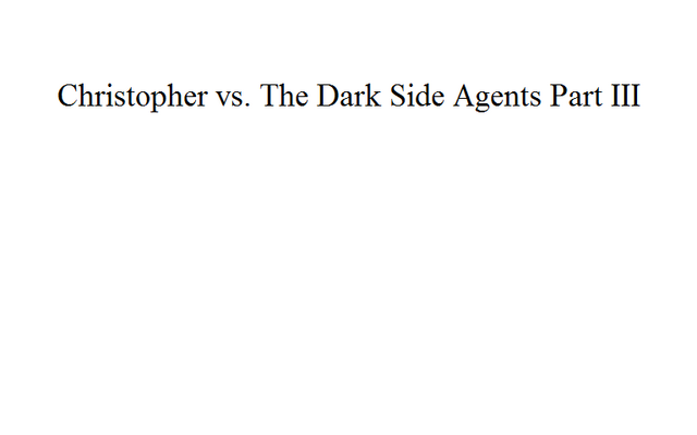 File:Christopher vs. The Dark Side Agents Part III.png