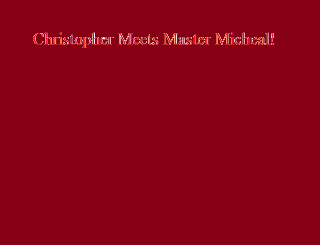 File:Christopher Meets Master Micheal!.png