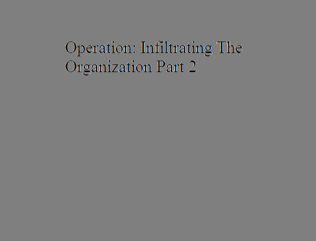 File:Operation Infiltrating The Organization Part 2.png