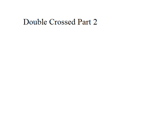 File:Double Crossed Part 2.png