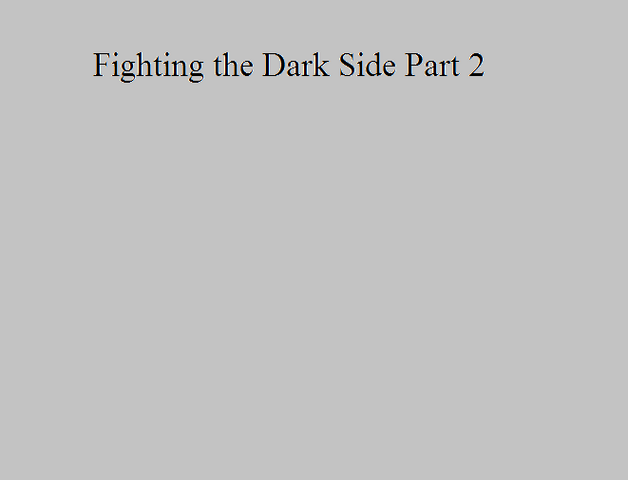 File:Fighting the Dark Side Part 2.png