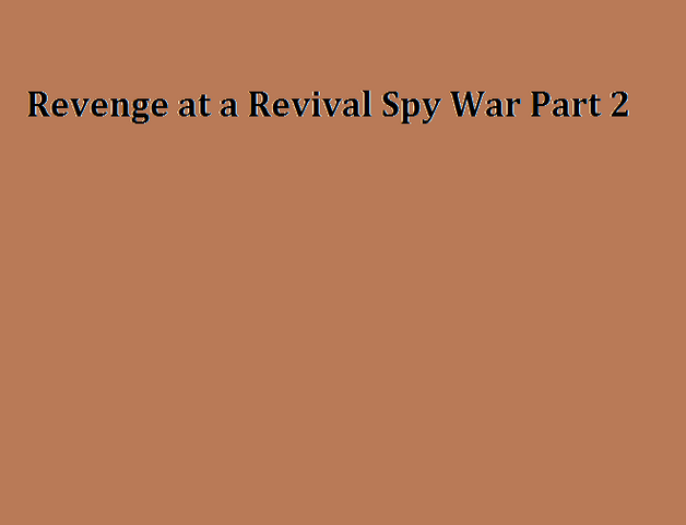 File:Revenge at a Revival Spy War Part 2.png