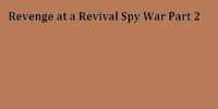 Revenge at a Revival Spy War Part 2