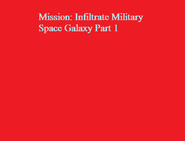 File:Mission Infiltrate Military Space Galaxy Part 1.png