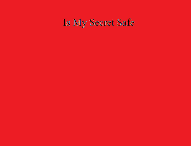 File:Is My Secret Safe.png