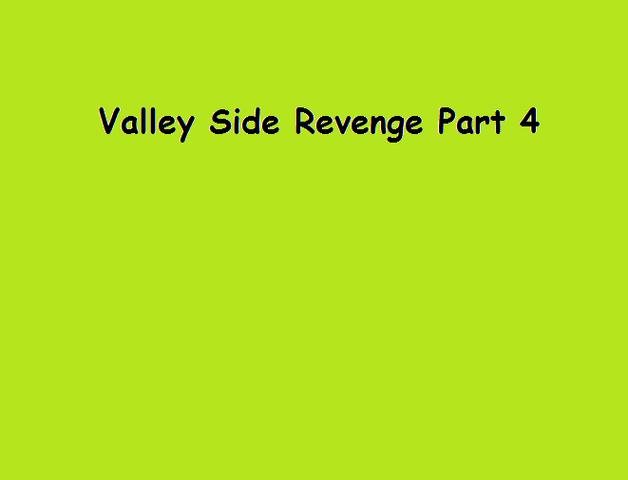 File:Valley Side Revenge Part 4.png