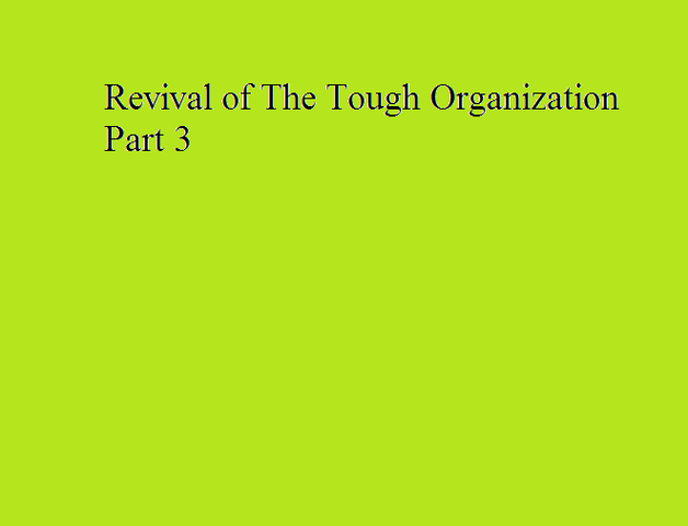 File:Revival of The Tough Organization Part 3.png