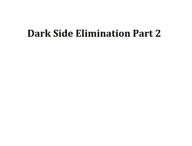 File:Dark Side Elimination Part 2.png