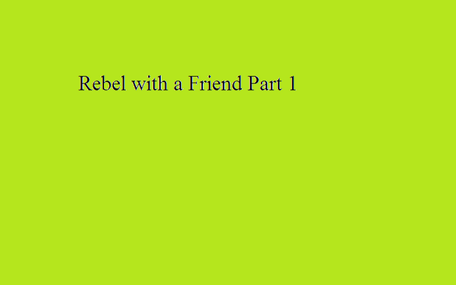 File:Rebel with a Friend Part 1.png