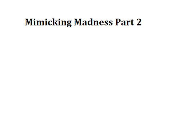 File:Mimicking Madness Part 2.png