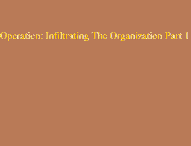 File:Operation Infiltrating The Organization Part 1.png