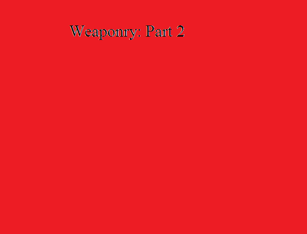 File:Weaponry Part 2.png