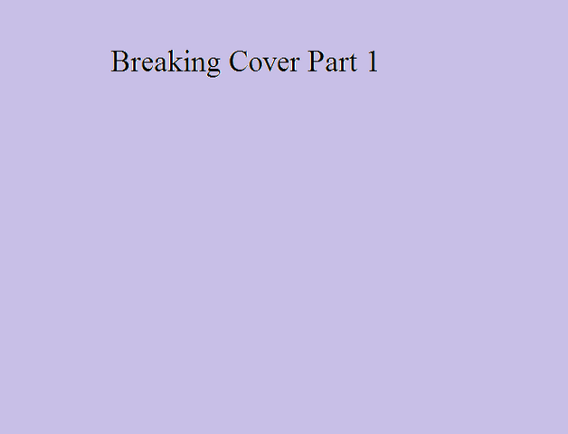 File:Breaking Cover Part 1.png