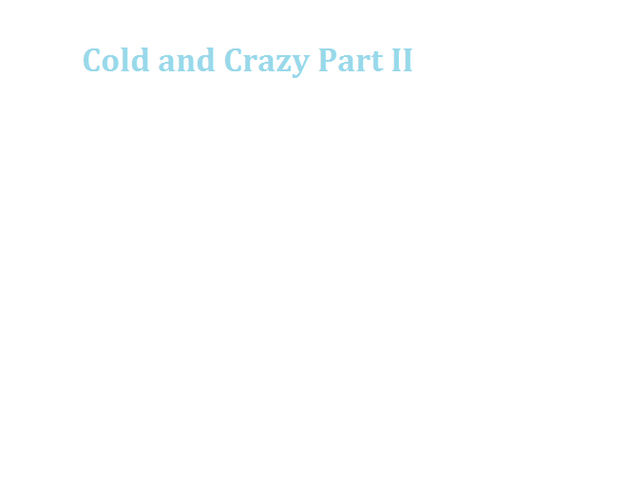 File:Cold and Crazy Part II.png