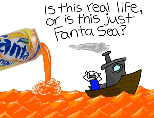 File:Is-this-real-life-or-is-this-just-fanta-sea.jpg