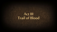 Act III Trail of Blood