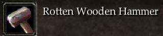Rotten Wooden Hammer