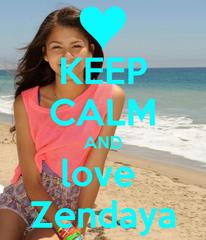 Photo-Keep Calm and Love Zendaya