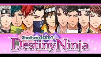 Shall We Date? Destiny Ninja