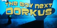 The Boy Next Dorkus