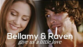 ►Bellamy & Raven give us a little love