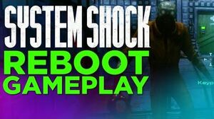 System Shock GAMEPLAY - 2016 Reboot
