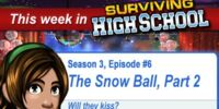 The Snow Ball, Part 2