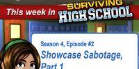 Showcase Sabotage, Part 1